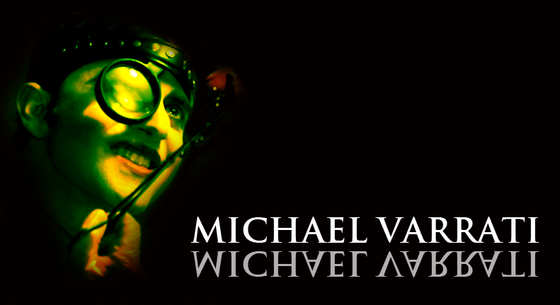 "MICHAEL VARRATI plays ""Doctor Tarr""  Click here for IMDB"