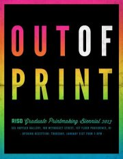 This  Thursday, January 31 ,  is the opening of the RISD Graduate Printmaking Show OUT OF PRINT! The reception is from  7-9pm .     The show runs January 31 until February 24.     Sol Koffler Gallery, 169 Weybosset Street, 1st floor Providence, RI     Paloma Barhaugh-Bordas   Manuel Bova   Catherine Cole   Kevin Frances   Amanda Hu   Genevieve Lowe   Wangui Maina   Seojung Min   Roque Montez   Jessica Murray   Jonathan Palmer   Diego Rodriguez-Warner   Saman Sajasi   Justin Sorensen   Cole Swavely   Elisabeth Walden