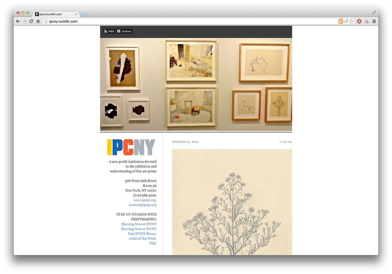 Check out the banner image on the  IPCNY tumblr ! Psyched to be in such good company, woodblock prints by  Josh Dannin  on the left and  Yoonmi Nam  on the right.     New Prints 2013/ Autumn  opens on October 29th, with the reception on Thursday, November 7th. So if you're in town for print week, stop by, I'll be at the opening!