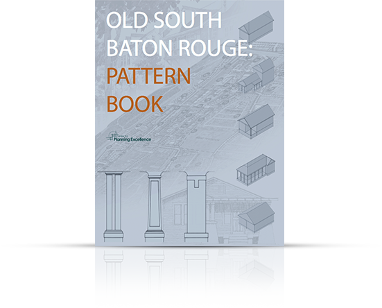 Old South Baton Rouge Pattern Book (2006): A result of the Louisiana Speaks process, this pattern book gives guidance for ways to build, renovate, and maintain homes for all income levels