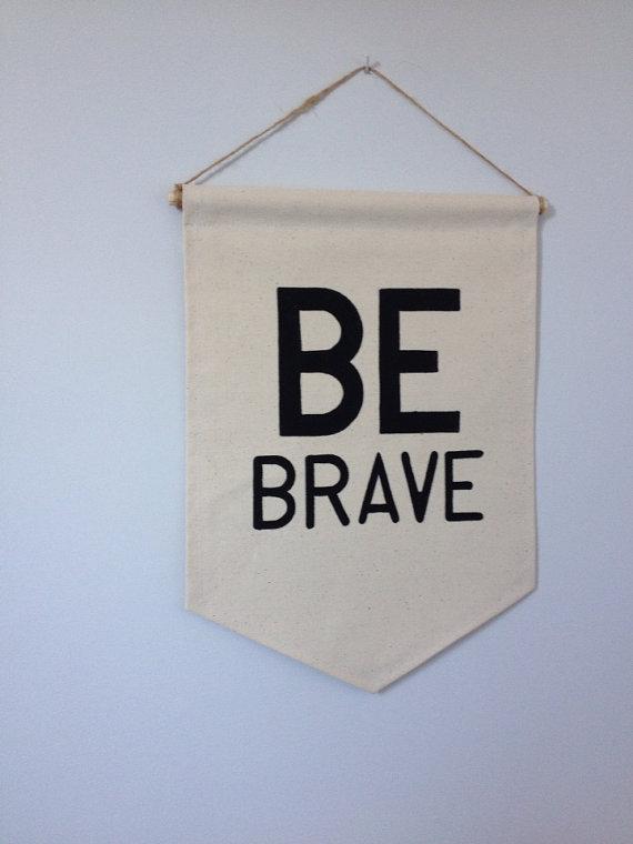 Be Brave- Etsy