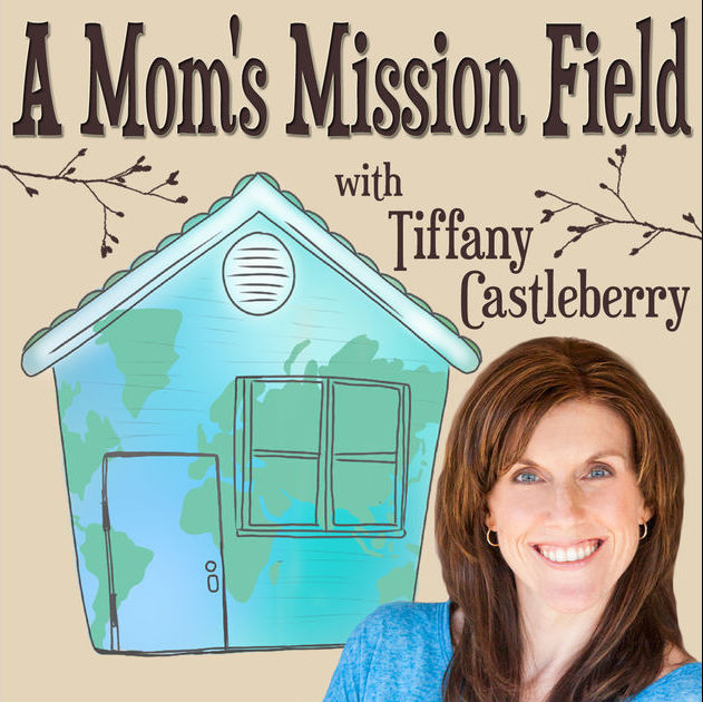 "EPISODE 24: DON'T JUST SURVIVE MOTHERHOOD Interview with Tiffany Castleberry of ""A Mom's Mission Field"""