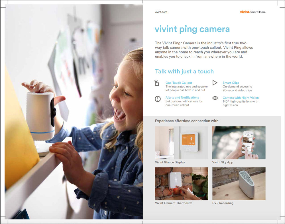 Body Copy Text   The Vivint Ping™ Camera is the industry's first true two-way talk camera with one-touch callout. Vivint Ping allows anyone in the home to reach you wherever you are and enables you to check in from anywhere in the world.