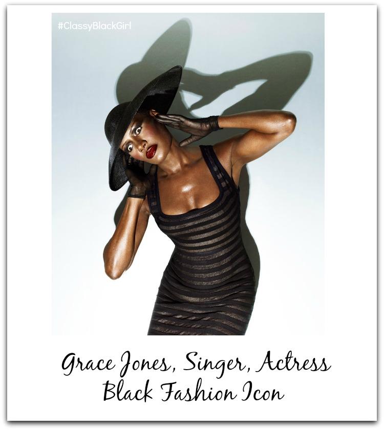 Grace Jones Black Fashion Icon Classy Black Girl Black History Month