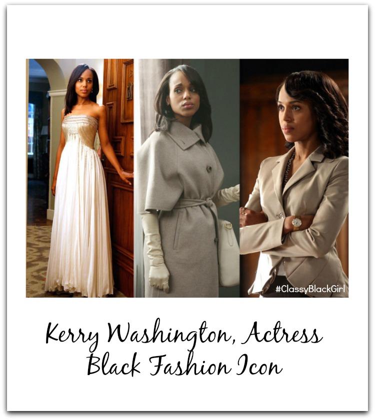 Kerry Washington ClassyBlackGirl Black Fashion Icon Black History Month