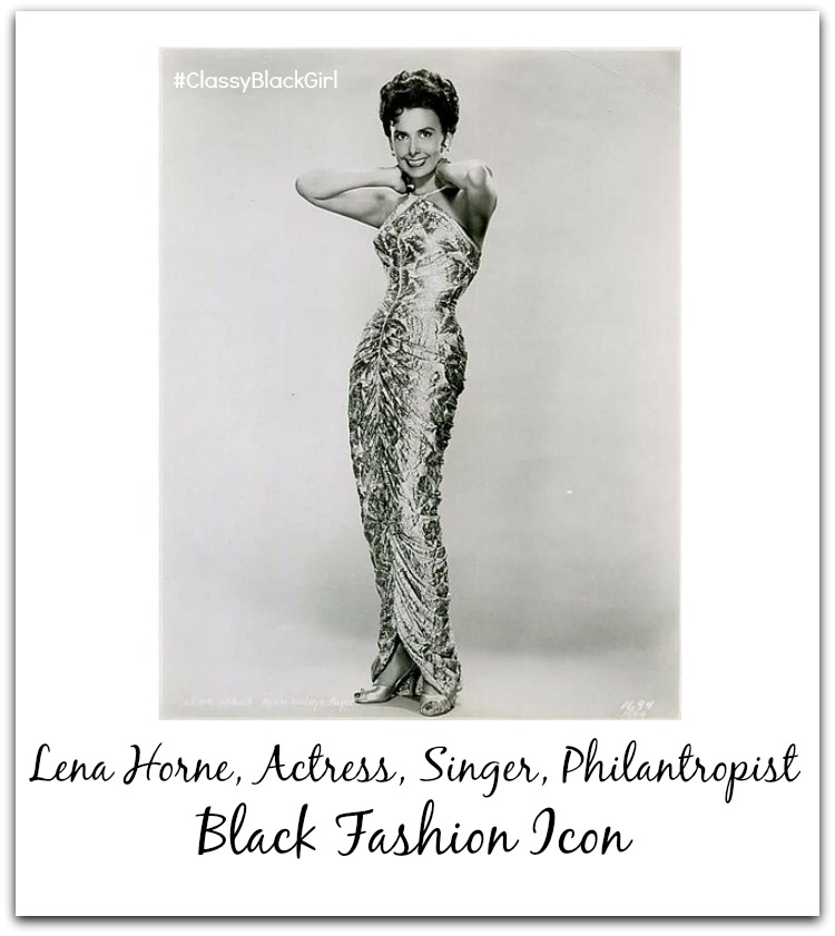 Lena Horne Classy Black Girl Black Fashion Icon