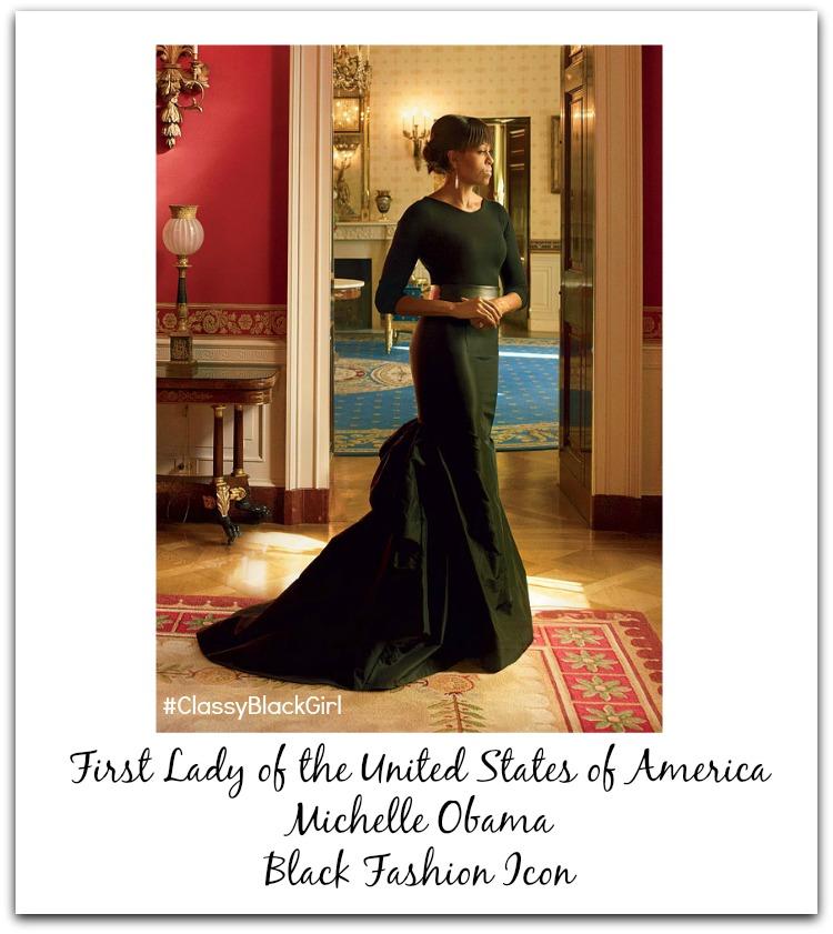 Michelle Obama Black Fashion Icon Classy Black Girl