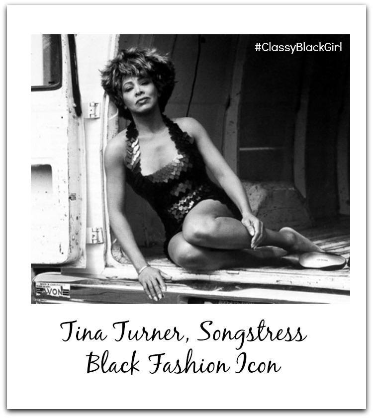 Tina Turner Black Fashion Icon Black History Month Classy Black Girl