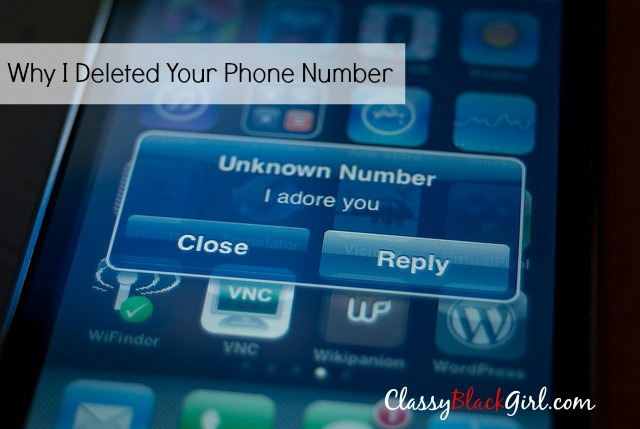 Why I deleted your phone number ClassyBlackGirl USE