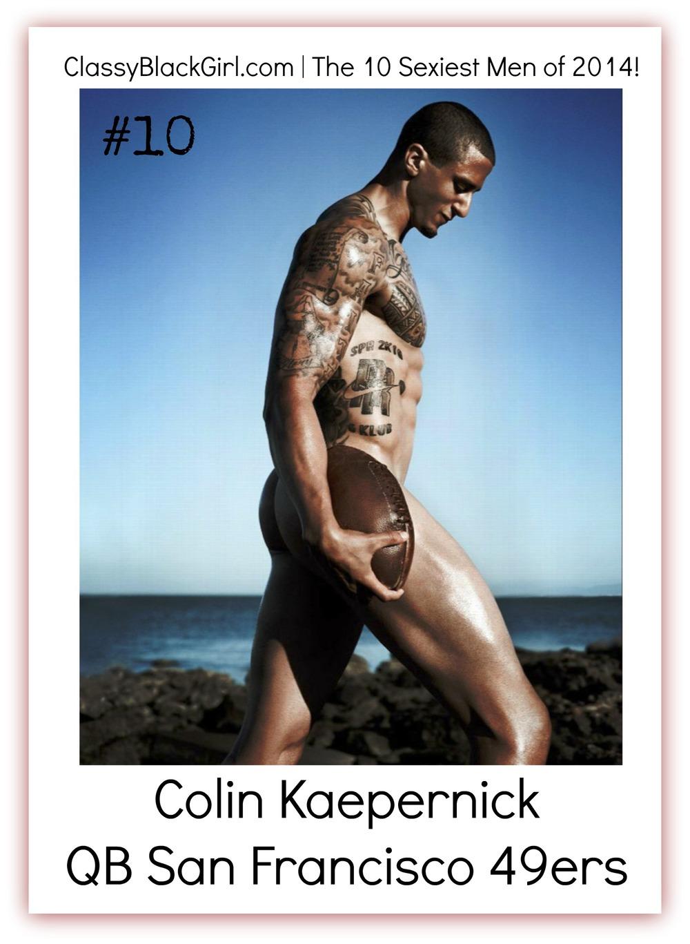 Colin Kaepernick Classy Black Girl 10 Sexiest men of 2014