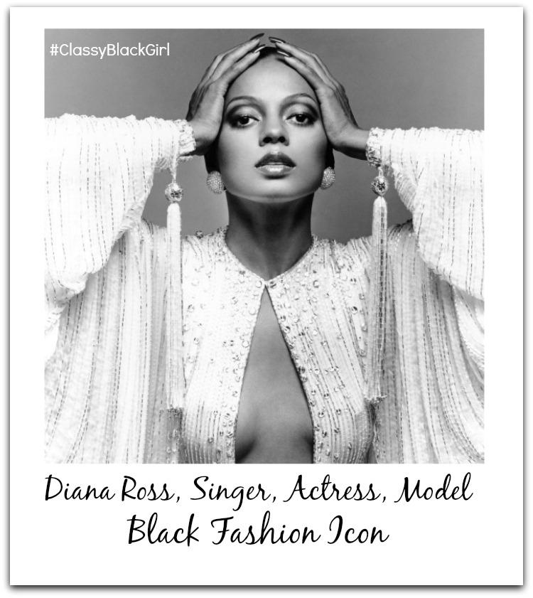 Diana Ross ClassyBlackGirl Black Fashion Icon