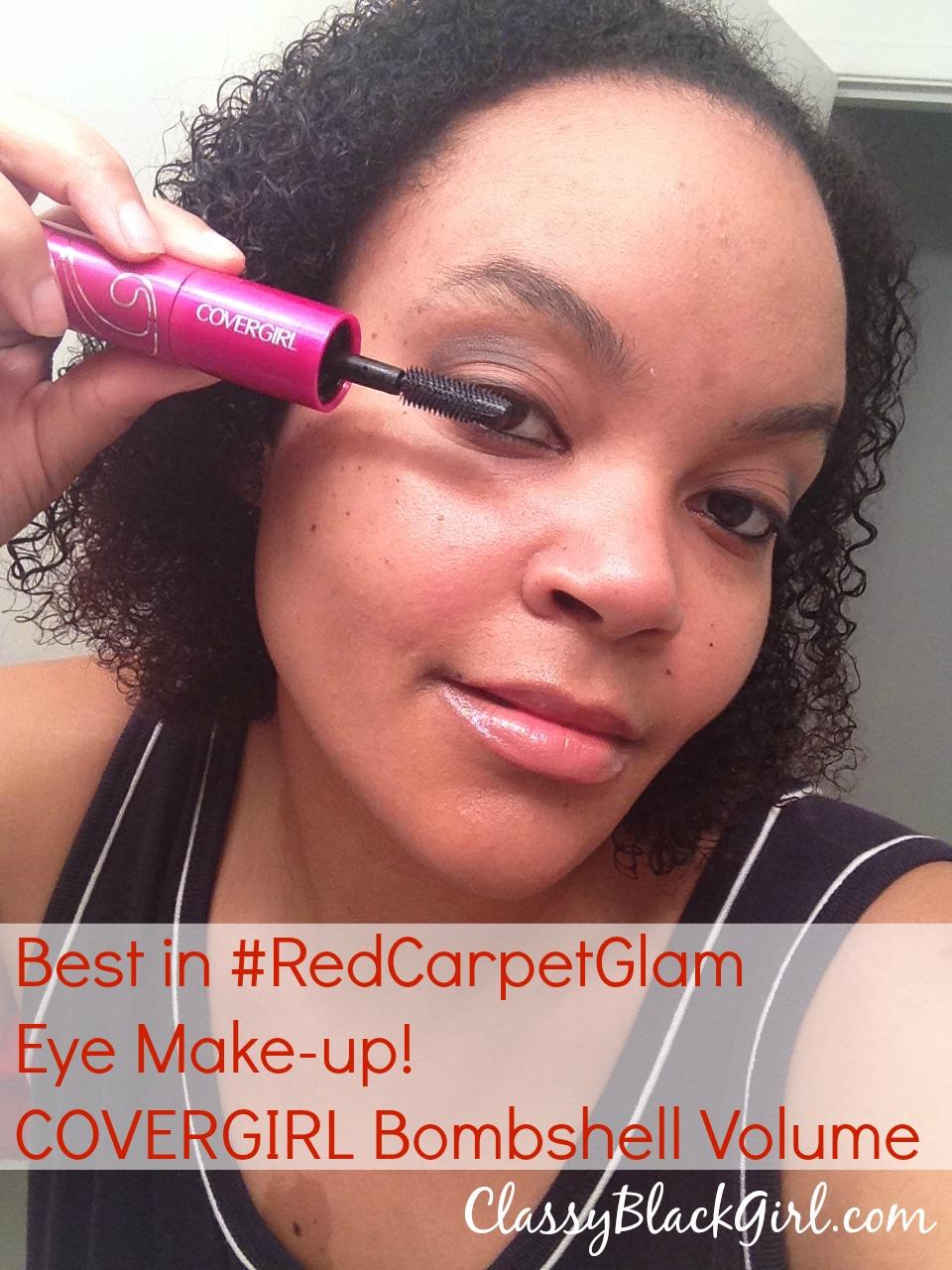 #RedCarpetGlam #clevergirls #sponsored #ad ClassyBlackGirl CoverGirl Bombshell Volume