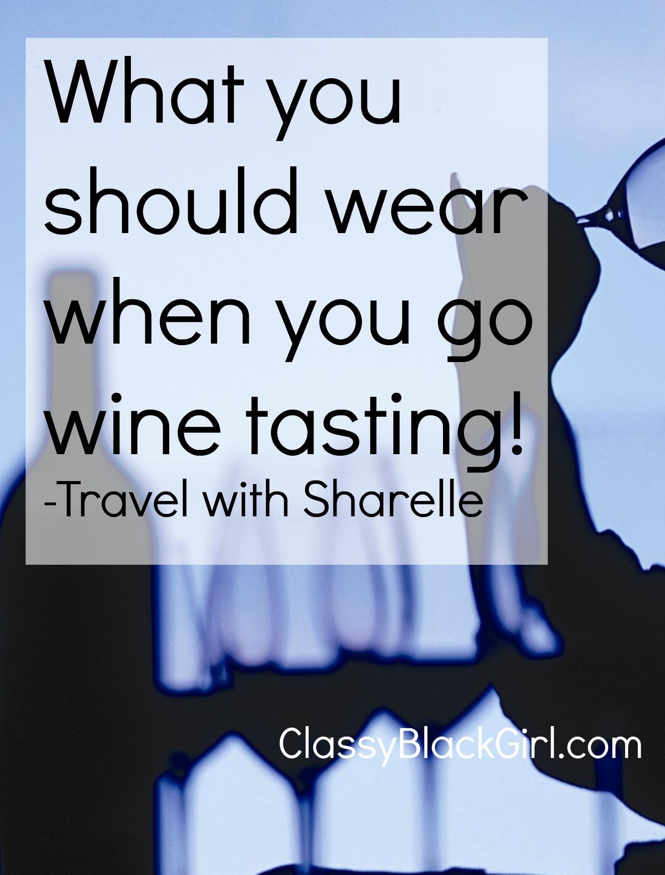 What to wear when wine tasting classyblackgirl