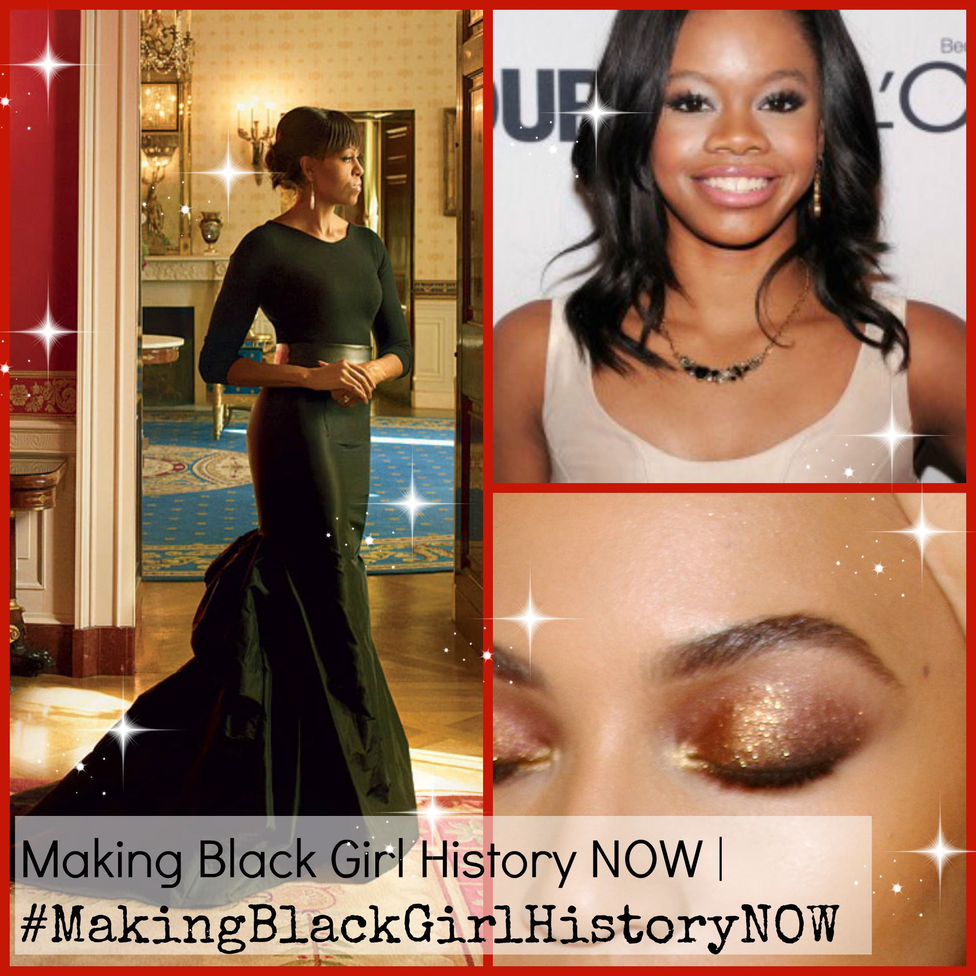 #MakingBlackGirlHistoryNow First Lady Michelle Obama, gabby douglas, beyonce