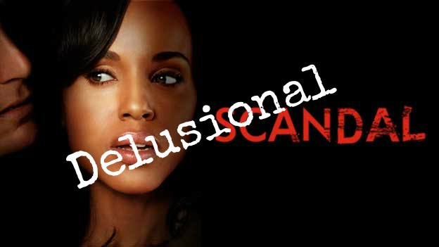 #Scandal Delusional