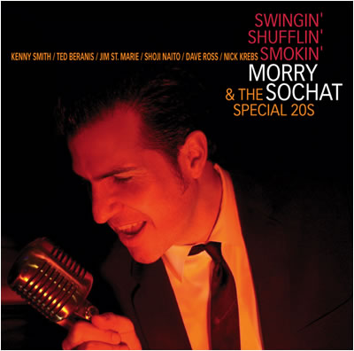 SWINGIN' SHUFFLIN' SMOKIN' /  Morry Sochat & The Special 20s  Shoji plays guitar