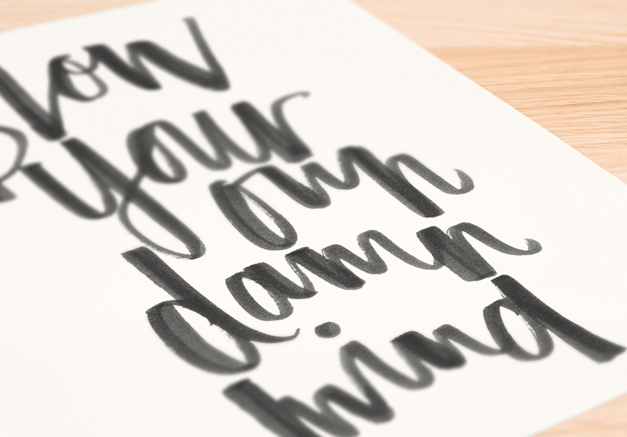 blow your own damn mind | custom lettering