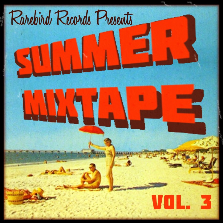 original-rarebird_records_summer_mixtape_vol._3.jpg
