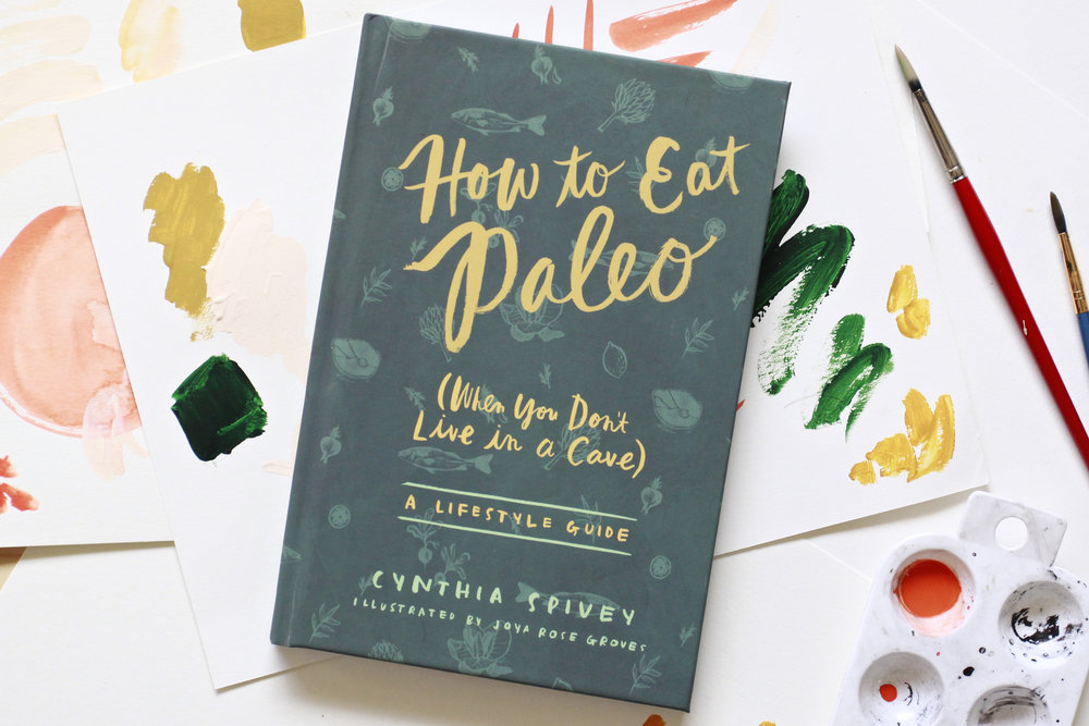 How to Eat Paleo Book illustrated by Joya Rose