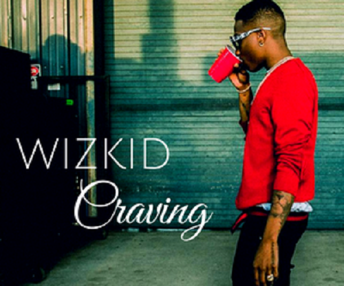 Listen to  Craving by WizKid .