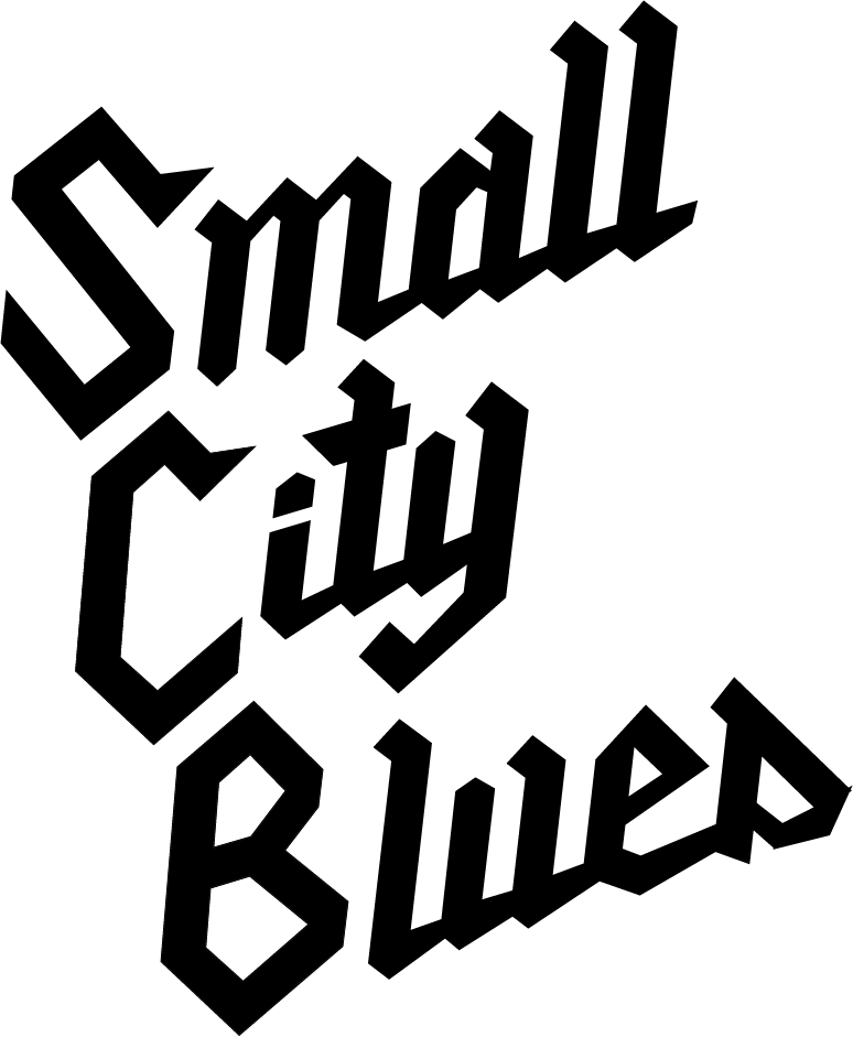 SMALL CITY BLUES
