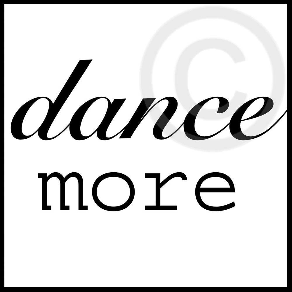 Dance More - Text Only