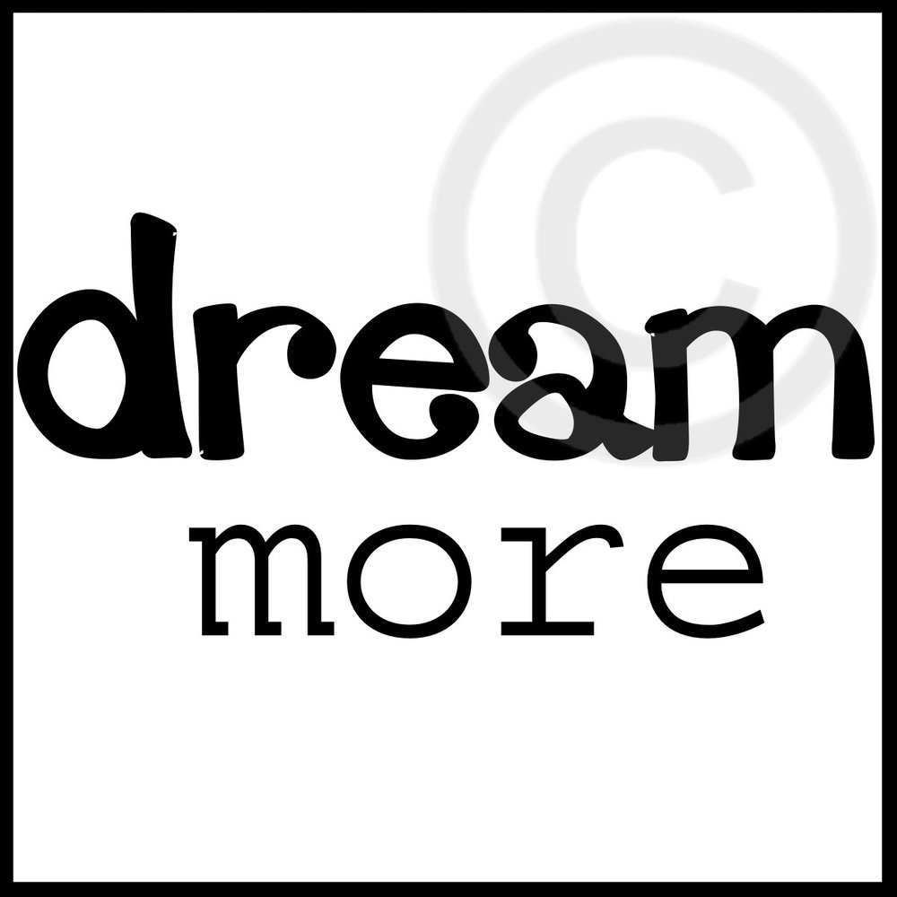 Dream More - Text Only