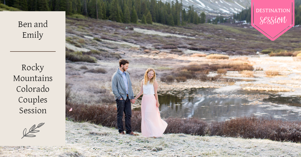 Kayla Illies Photography destination photo session in the Rocky Mountains with Emily from Keeping Composure Photography