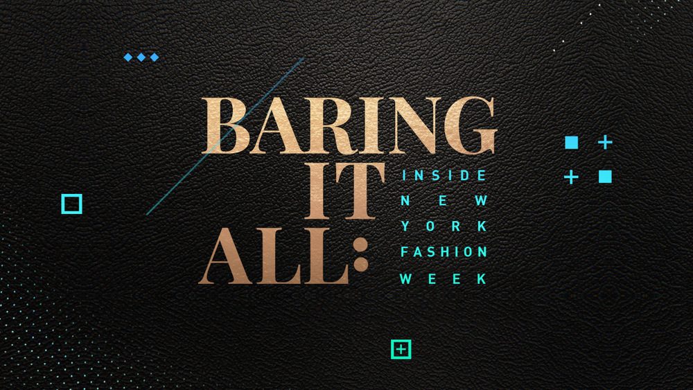 ABC FAMILY |  Baring it All: Inside New York Fashion Week