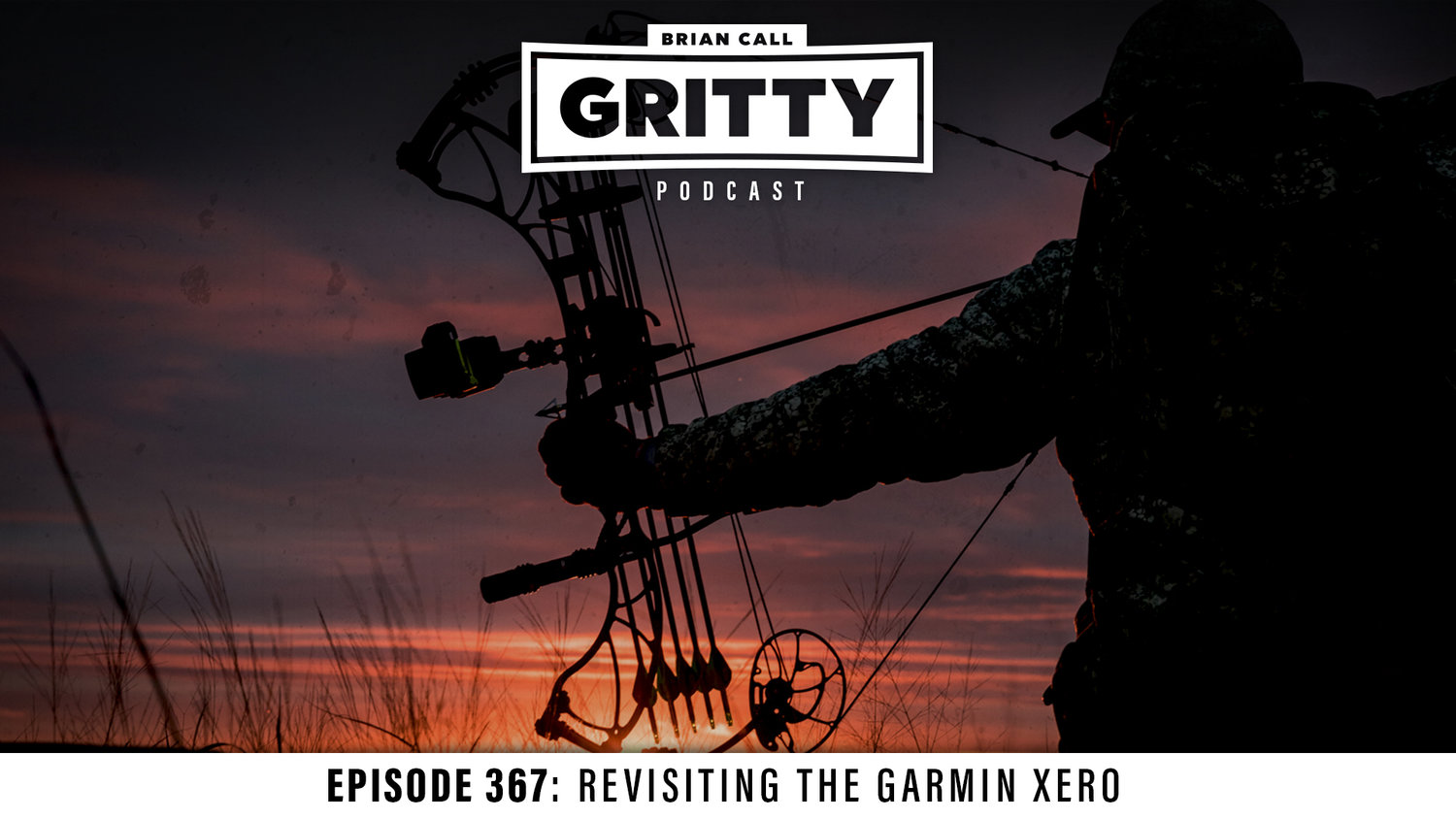 Podcasts — Gritty Bowmen