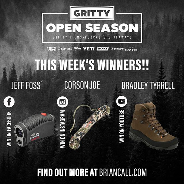 Congratulations to this week's winners! And to find out how you can win, go to briancall.com #staygritty #grittyopenseason @crispihunting @leupoldoptics @sitkagear @corson.joe
