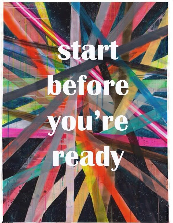 start-before-you're-ready.JPG