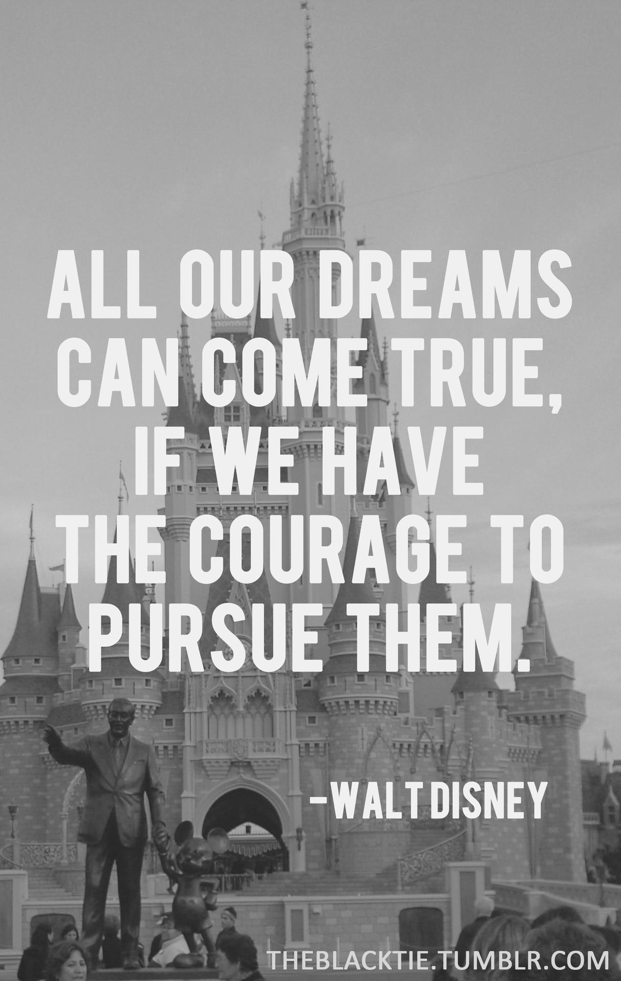 theblacktie :     -Walt Disney