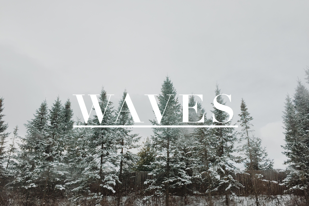 Porridge and Pine | Waves