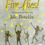 Fire Flies by Julie Brinkloe