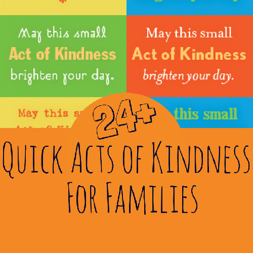 24+ Quick Acts of Kindness for Families