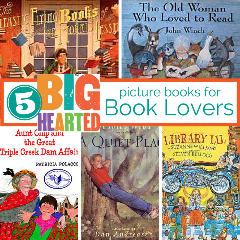 5 Picture Books for Book Lovers from Big-Hearted Families™