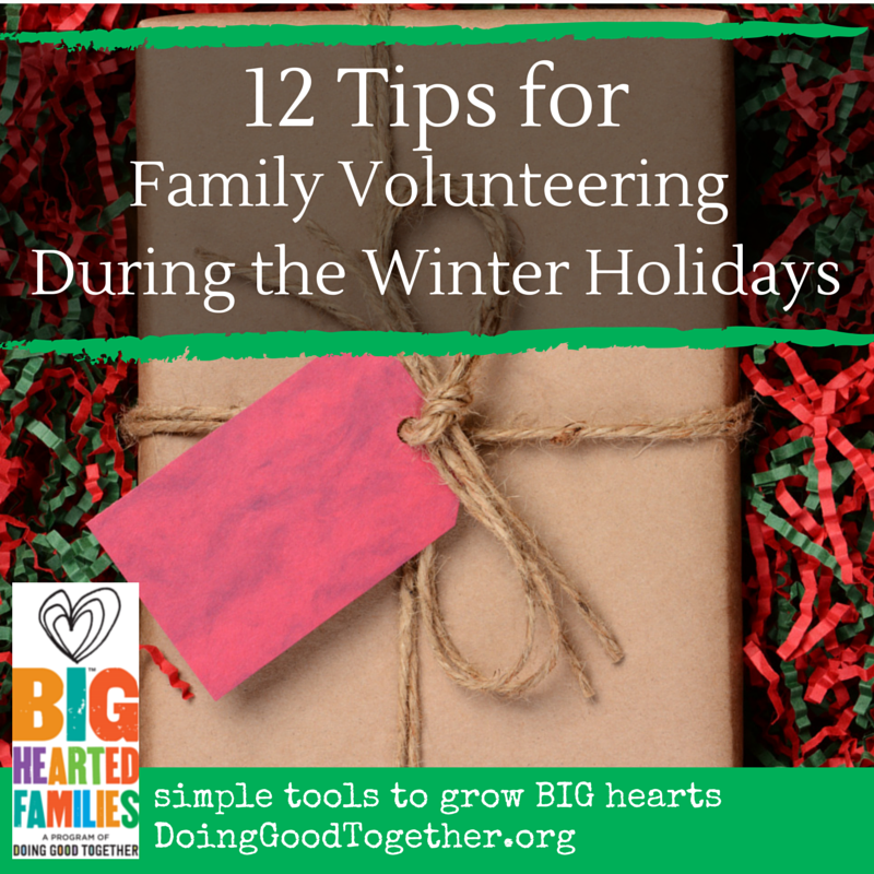 12 Tips for Family Volunteering During the Holidays from the experts at Doing Good Together™