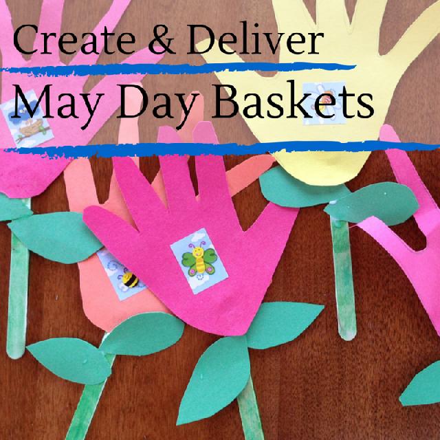 Make & Deliver May Day Baskets