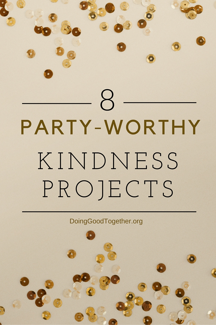 Party-worth kindness projects for play dates, holiday gatherings, dinner parties, and any family looking to volunteer together.