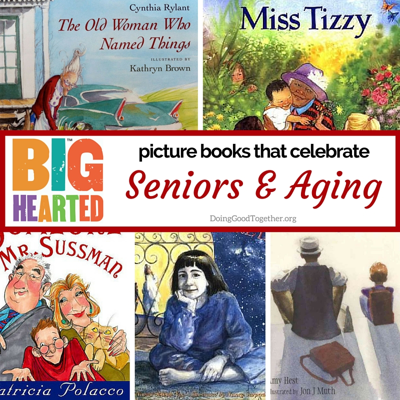 Big-Hearted picture books that celebrate seniors and aging.