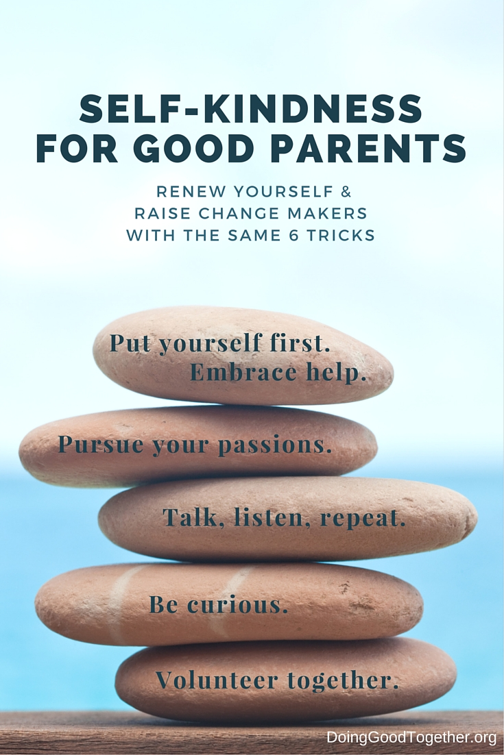 6 Parenting tools that can renew your parent self AND empower kids to be a force for good
