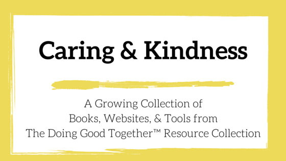 From the Kindness Experts of Doing Good Together™