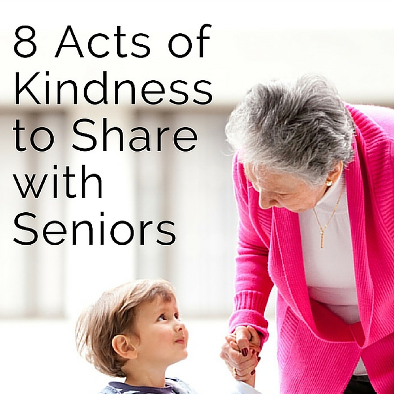 8 Acts of Kindness to Share with Seniors