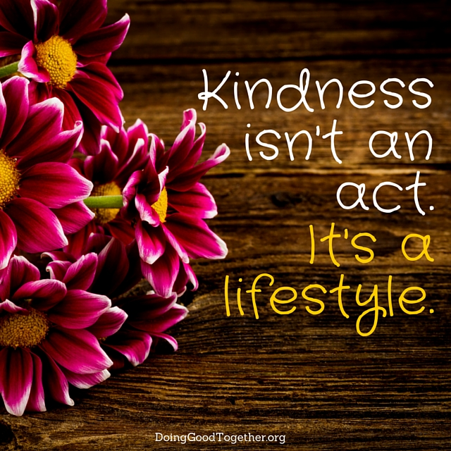 kindness isn't an act it's a lifestyle.jpg