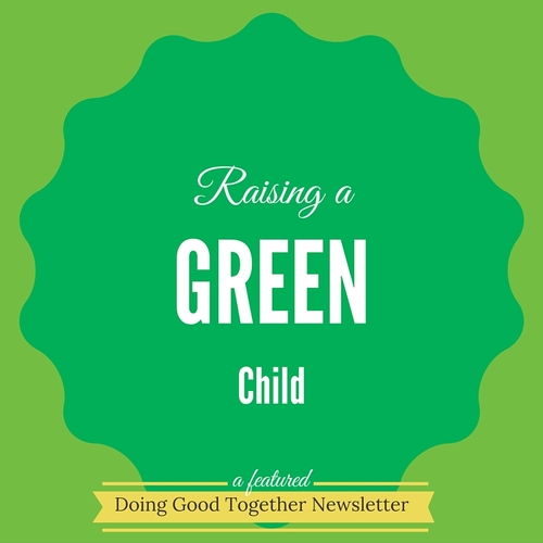 "Raising a ""Green"" Child"