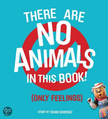 There are no animals in this book (only feelings) - part of a growig list for teaching children about emotions