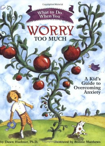 What to do when you worry too much - part of a growing list of book to raise emotional awareness