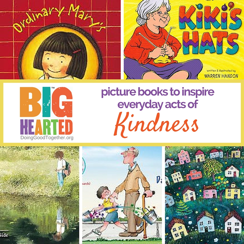 Picture books to inspire everyday acts of kindness for families from DoingGoodTogether.org