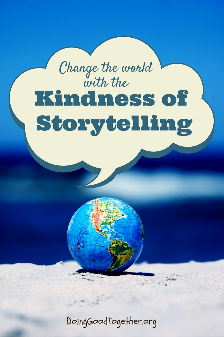 How to chage the world with the kindness of storytelling